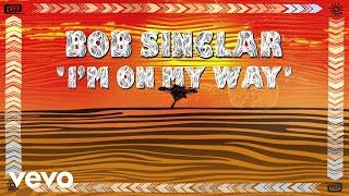 Download Mp3 Bob Sinclar - I'm On My Way  Lyrics Video