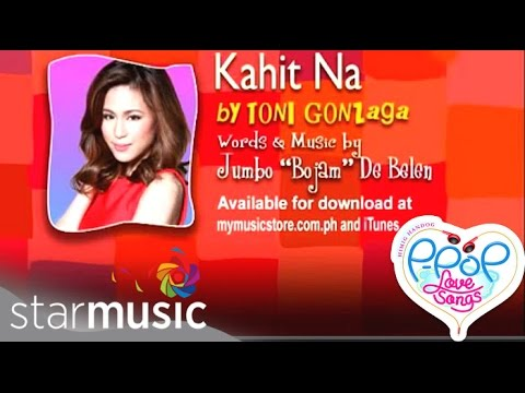 Toni Gonzaga - Kahit Na (Official Lyric Video)