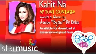 Toni Gonzaga - Kahit Na (Official Lyric Video)