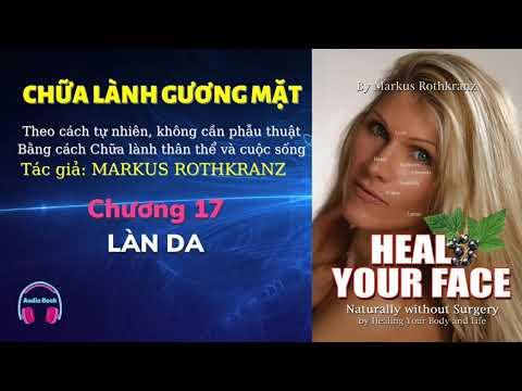 Download Chương 17 - Làn da   CHỮA LÀNH GƯƠNG MẶT   Markus Rothkranz #chualanhguongmat #lamlife
