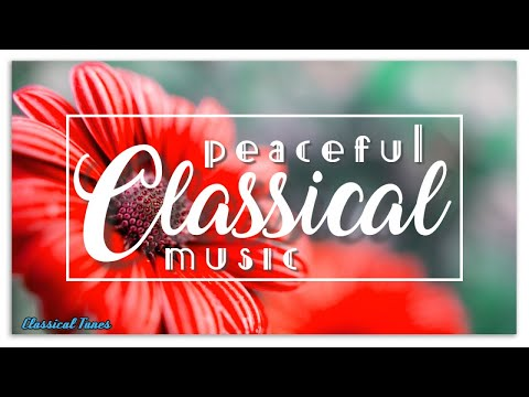 Peaceful Classical Music | Music To Cure Insomnia, Fall Asleep Fast, Total Relaxation