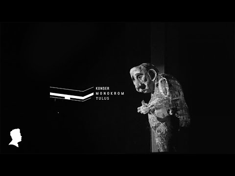 TULUS - Monokrom (Langsung Dari Konser Monokrom Jakarta)
