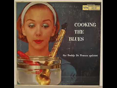 Buddy De Franco Quintet  - Cooking The Blues ( Full Album )