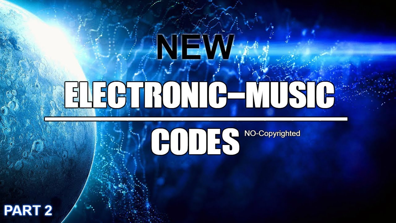 Roblox I Electronic Music Codes I Part 2 Youtube