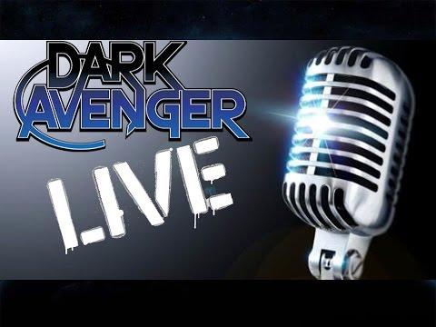 """Dark Avenger LIVE: Episode 41 """"It's Back...AGAIN!"""""""