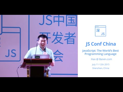 JavaScript: The Word's Best Programming Language - Shenzhen July 2015