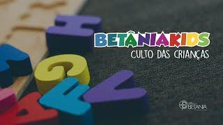 Culto especial Dia das Crianças Betânia Kids - A menina que foi usada por Deus