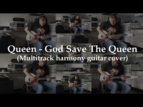 Queen - God Save The Queen (Multitrack harmony guitar cover)