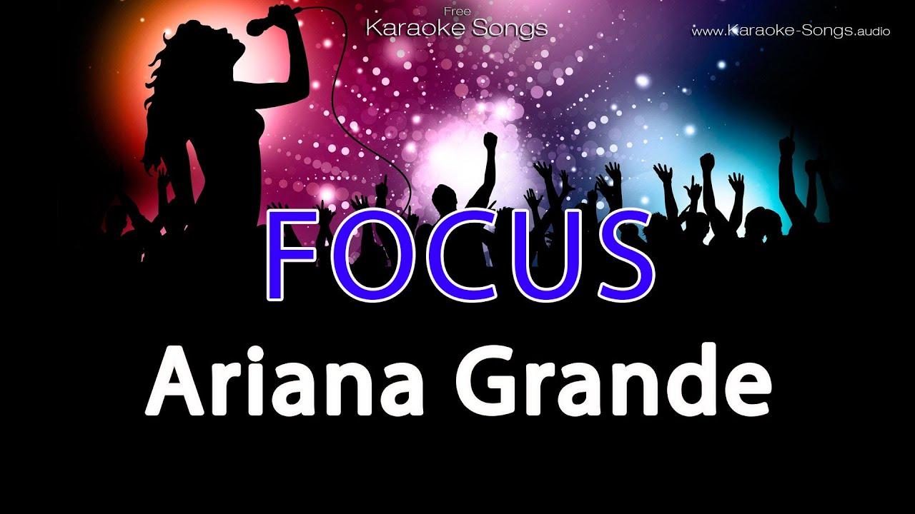 Ariana Grande Focus Instrumental Karaoke Version Without Vocals And Lyrics