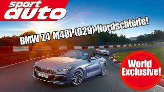 EXCLUSIVE: BMW Z4 M40i (G29) Nordschleife HOT LAP 7.55,41 min | sport auto