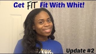 Get Fit With Whit: Weight Check In #2