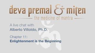 Deva Premal & Miten with Alberto Villoldo, PhD: Ch 11