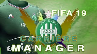 FIFA 19 Carrière manager ASSE #1 ON RECOMMENCE !