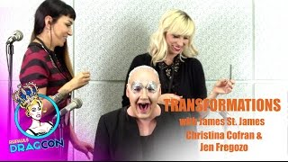 James St. James w/ Christina Cofran and Jen Fregozo: Transformations at RuPaul