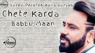 New Chete karda Babbu Maan download Mp3 Song , chete karda Punjabi Music , Babbu Maan