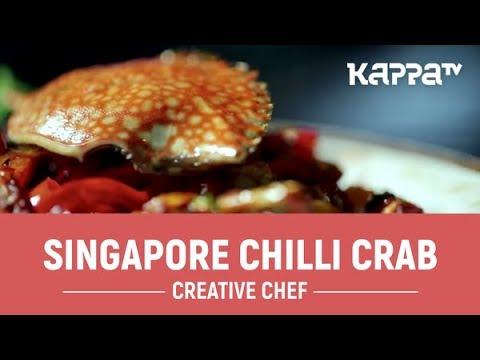 Singapore Chilli Crab - Creative Chef - Kappa TV