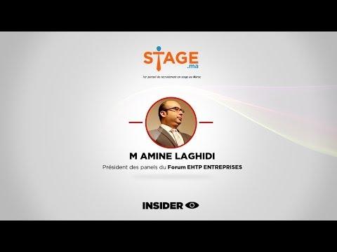 [STAGE.MA] M Amine LAGHIDI Président Des Panels Du Forum EHTP Entreprises 2014 / INSIDER
