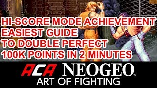 ACA NEOGEO ART OF FIGHTING (HI-SCORE MODE-EASIEST WAY TO DOUBLE PERFECT)