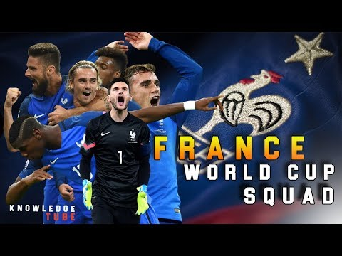 2018 FIFA world cup squad : France final official 23 man provisional squad for Fifa world cup 2018