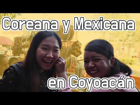 Coreana y Mexicana en Coyoacn
