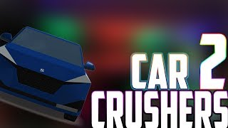 Roblox - Car Crushers 2!!!!
