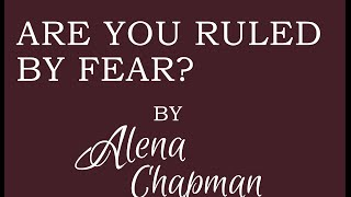 Are you ruled by Fear?
