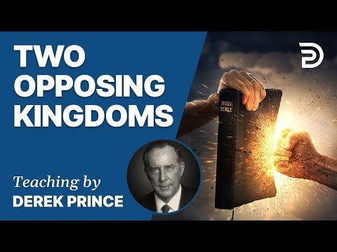 Good News of the Kingdom, Part 4 - Two Opposing Kingdoms