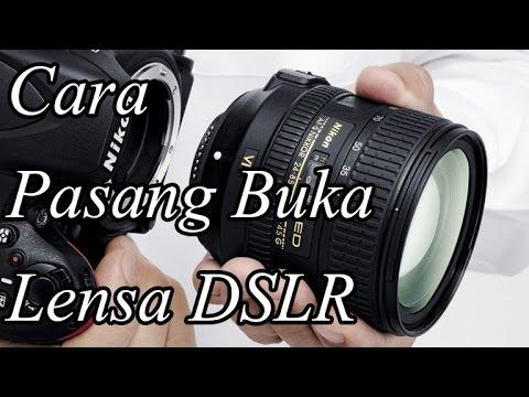 Cara Buka Pasang Lensa DSLR  How To Open And Make Lens Camera DSLR