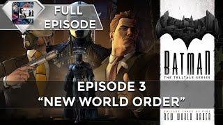 "Batman: The Telltale Series Episode 3 ""New World Order"""