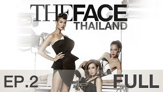 The Face Thailand Season 2 : Episode 2 FULL : 24 ตุลาคม 2558