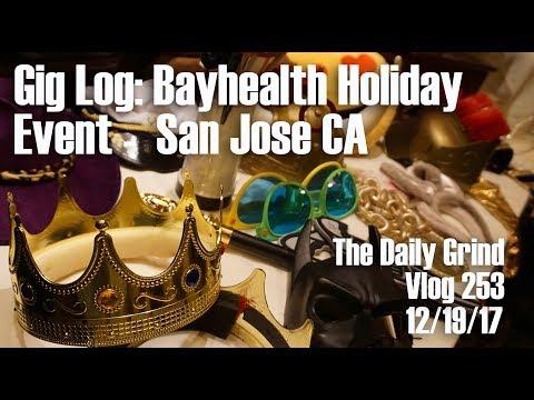 Gig Log: Bayhealth Holiday Event - San Jose CA (Vlog 253)