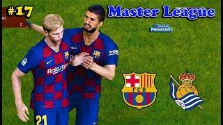Pes 2020 | barcelona vs real sociedad master league #17 match gameplay