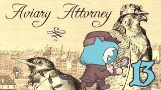 AVIARY ATTORNEY Part 13