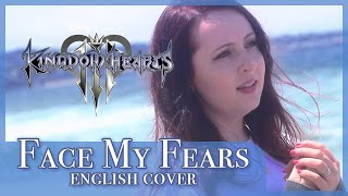 Face My Fears - Kingdom Hearts 3 Vocal Cover Lizz Robinett (feat L-Train)