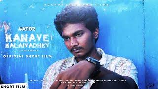Kanave Kalaiyadhe Tamil Short Film