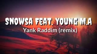 "Snowsa Feat. Young M.A ""Yank Raddim"" (Lyrics)"