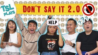 TSL Plays: Don't Say It 2.0
