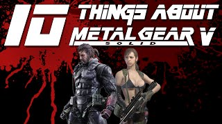 10 Things You Don't Know About Metal Gear Solid 5 The Phantom Pain