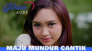 Jihan Audy - Maju Mundur Cantik (Official Music Video)