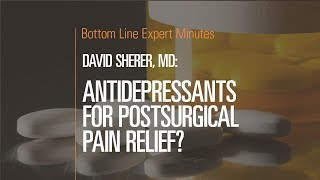 Antidepressants for Postsurgical Pain Relief?