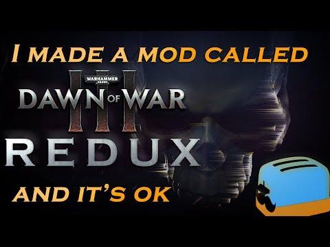 Dawn Of War 3 - I Made A Mod (Redux)