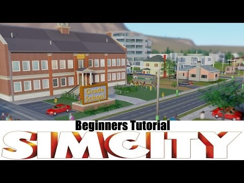 Simcity 5 - Beginner tutorial: How to start off right - Sim City 5 - 2013