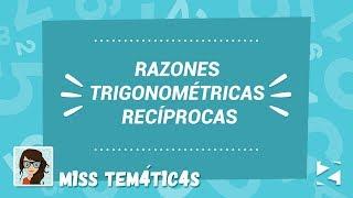 Razones trigonométricas recíprocas