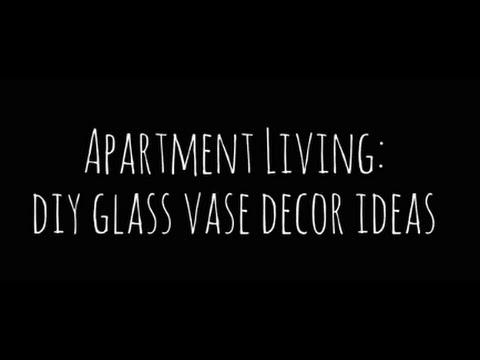 Apartment Living: DIY Glass Vase Decor Ideas