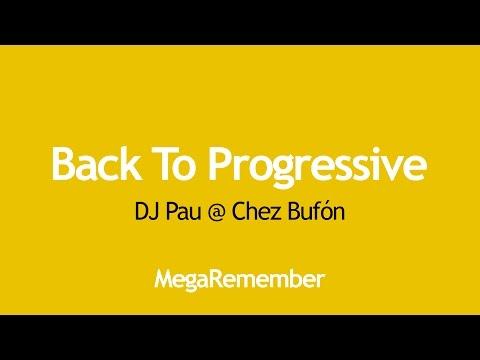 Back To Progressive by DJ Pau @ Chez Bufón