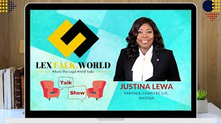 LexTalk World Talk Show with Ms. Justina Lewa, Partner at Chapitre LLP, Lagos, Nigeria