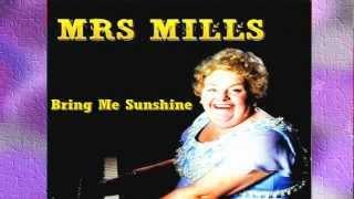 Mrs. Mills - Bring Me Sunshine