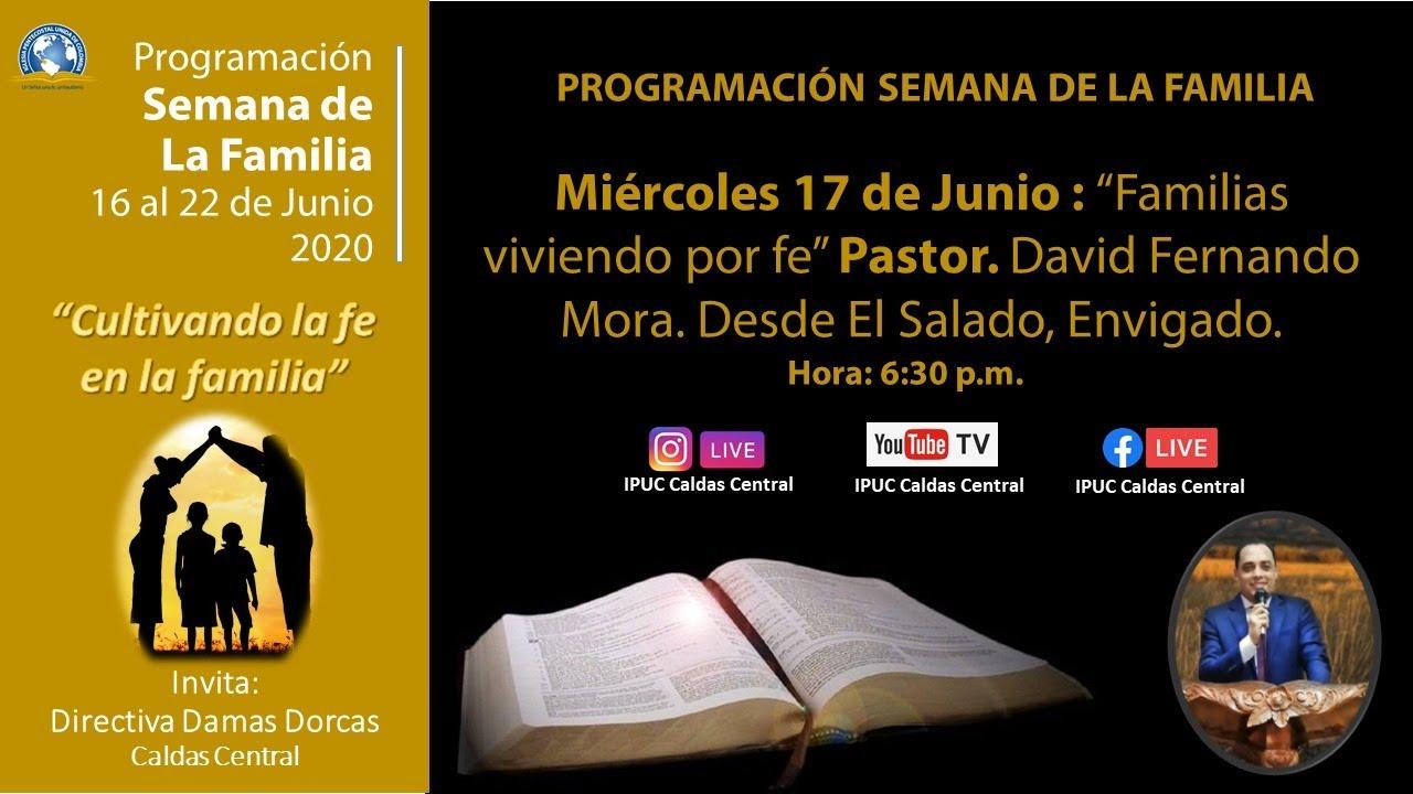 Semana de la Familia 17 de Junio de 2020 Hora: 6:30 p.m.