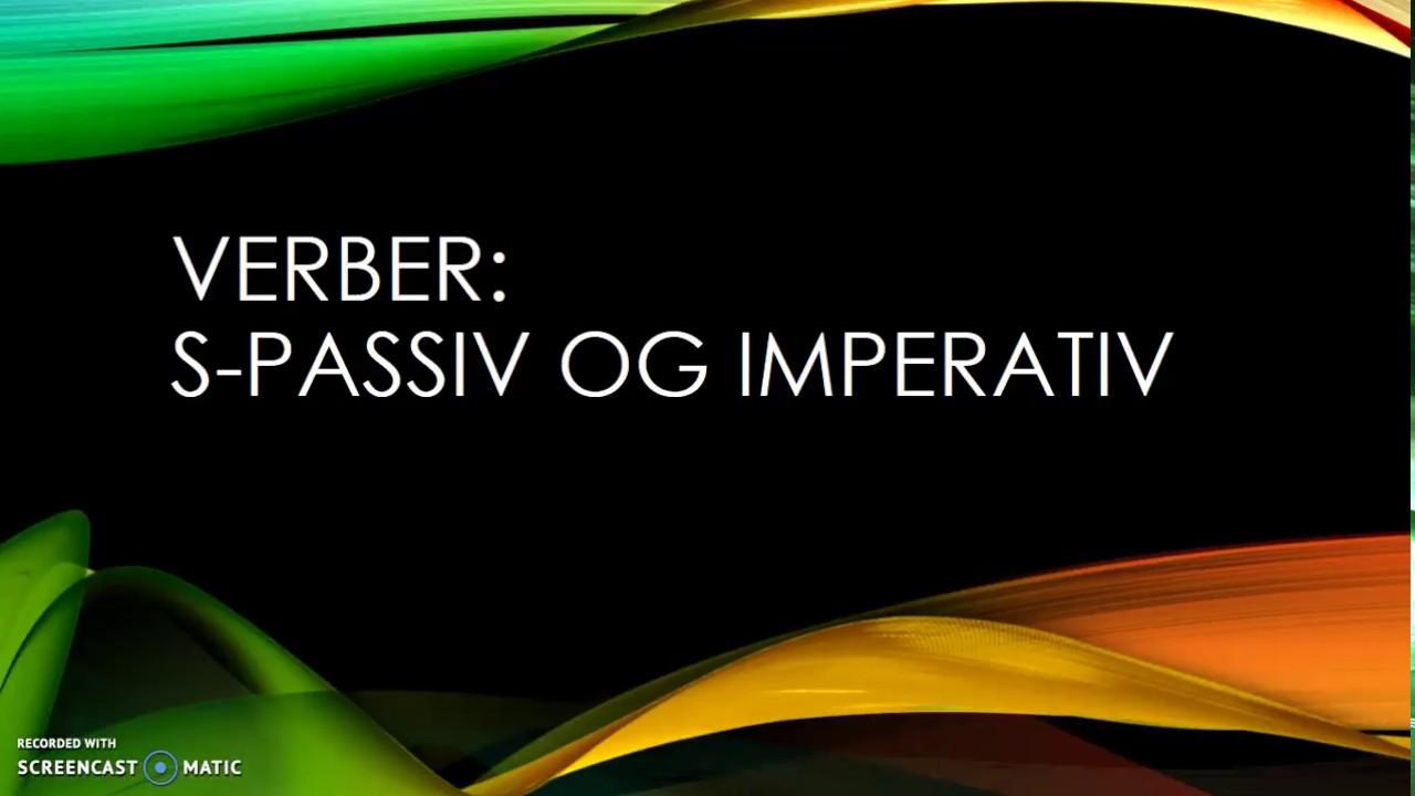 Danish verbs: imperative and s-passive - Danske verber: imperativ og s-passiv