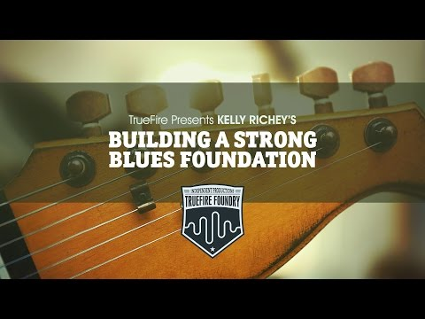 Building A Strong Blues Foundation - Intro - Kelly Richey